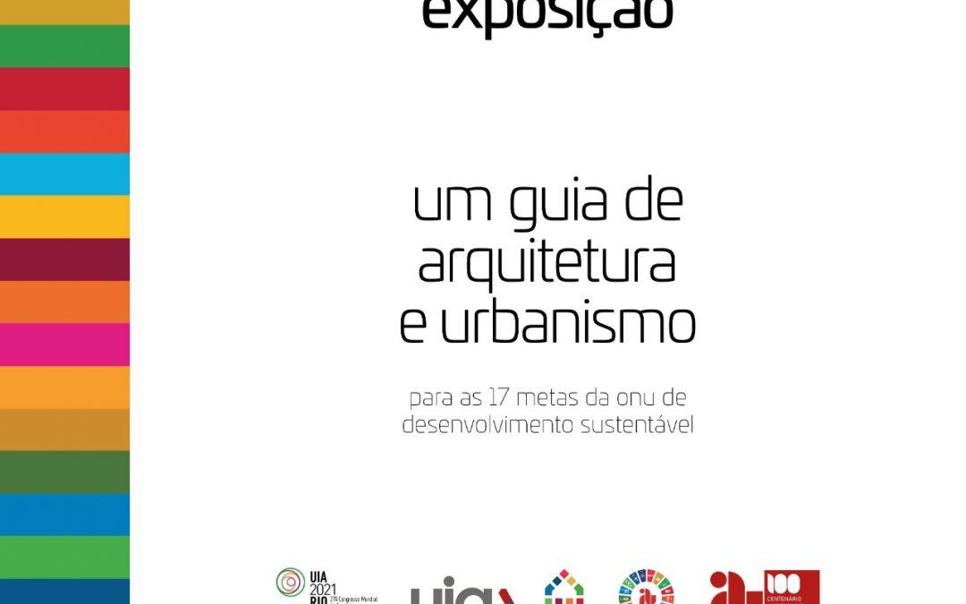 Exposição: Um Guia de Arquitetura e Urbanismo para as 17 Metas da ONU de Desenvolvimento Sustentável